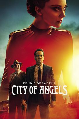 《低俗怪谈:天使之城 第一季》全集/Penny Dreadful: City of Angels Season 1在线观看