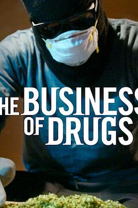 《毒品生意 第一季》全集/The Business of Drugs Season 1在线观看