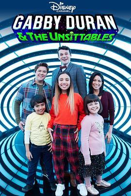 《嘉碧和外星宝贝 第一季》全集/Gabby Duran & the Unsittables Season 1在线观看
