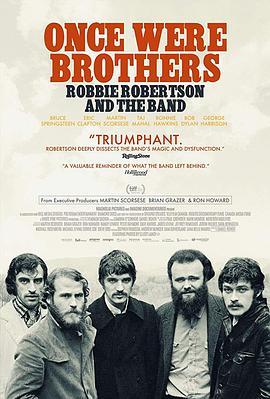 曾经是兄弟:罗比·罗伯特森与乐队的海报